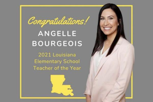Angelle Bourgeois, a 2009 and 2012 UNO graduate, was named the 2021 Louisiana State Elementary Teacher of the Year through the Louisiana Department of Education.